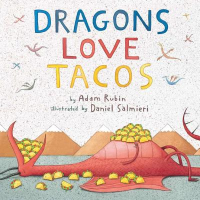 Dragons Love Tacos By Rubin, Adam